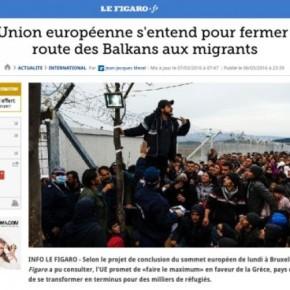Figaro: Οι 28 έβαλαν την υπογραφή τους να κλείσουν τα σύνορα των Βαλκανίων! Η Ελλάδα χώρα –στρατόπεδο