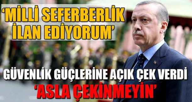 18744_erdogan-milli-seferberlik-ilan-ediyorum
