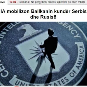 Η CIA κινητοποιεί τα Βαλκάνια κατά της Σερβίας και τηςΡωσίας