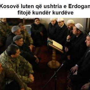 Στο Κοσσυφοπέδιο προσεύχονται για Νίκη της Τουρκίας κατά τωνΚούρδων!
