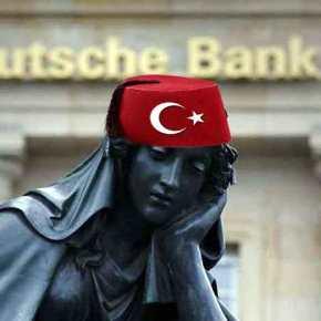"""Η Deutsche Bank """"σπρώχνει"""" χρήμα στην Τουρκία που δήθεν κινδυνεύει με επιβολή…κυρώσεων"""