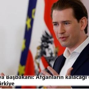 Καγκελάριος Αυστρίας: Η Τουρκία είναι το καλύτερο μέρος για να μείνουν οιΑφγανοί